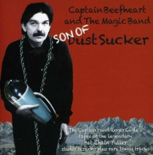 Captain Beefheart - Son Of Dust Sucker - Tapes Of Bat Chain Puller