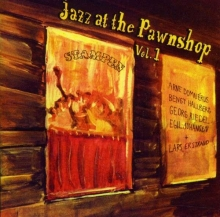 Jazz At The Pawnshop - Jazz At The Pawnshop Vol. 1