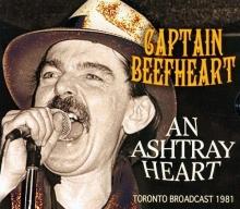 Captain Beefheart - An Ashtray Heart
