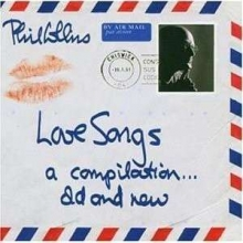 Phil Collins - Love Songs - A Compilation ... Old And New
