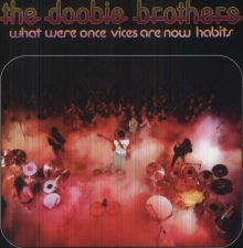 What Were Once Vices Are Now Habits (180g) - de Doobie Brothers
