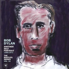 Another Self Portrait: Bootleg Series 10 - de Bob Dylan
