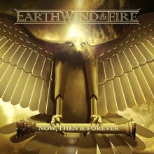 Earth, Wind & Fire - Now, Then & Forever- Deluxe Edition