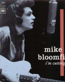 I'm Cutting Out - de Mike Bloomfield