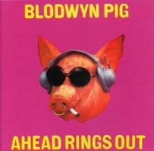 Ahead Rings Out - de Blodwyn Pig