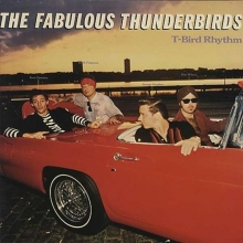 The Fabulous Thunderbirds - T-Bird Rhythm