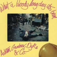 Ashton Gardner & Dyke - What A Bloody Long Day
