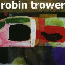 What Lies Beneath - de Robin Trower