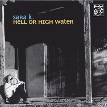Hell Or High Water - de Sara K.