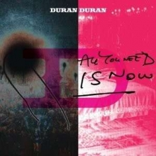 All You Need Is Now - Limited Deluxe Edition - de Duran Duran