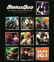 Status Quo - Back 2 SQ.1 - The Frantic Four Reunion 2013: Live At Wembley Arena