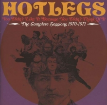 You Didn't Like It Because You Didn't Think Of It: The Complete Sessions - de Hotlegs