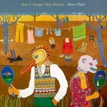 Ruth Is Stranger Than Richard - de Robert Wyatt