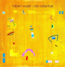 Old Rottenhat - de Robert Wyatt