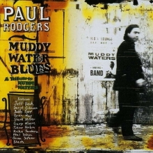 A Tribute To Muddy Waters - de Paul Rodgers