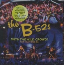 With The Wild Crowd! Live In Athens - de B-52's