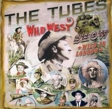 Tubes - Wild West Show
