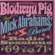Radio Sessions 1969 - 1971 - de Blodwyn Pig