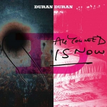 All You Need Is Now - de Duran Duran