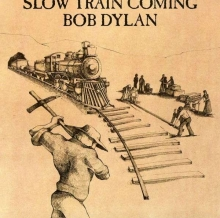 Slow Train Coming - de Bob Dylan
