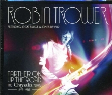 Robin Trower - Farther On Up The Road: The Chrysalis Years (1977 - 1983)