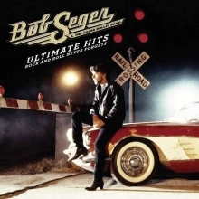 Ultimate Hits: Rock And Roll Never Forgets - de Bob Seger
