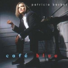 Cafe Blue - de Patricia Barber