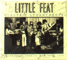 Little Feat -  Electrif Lycanthrope - Ultrasonic Studios, New York 1974