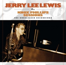 Jerry Lee Lewis - The Knox Phillips Sessions - Unreleased Recordings