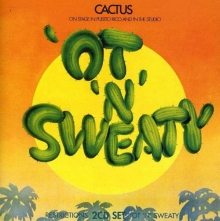 Cactus - Restrictions / 'Ot 'N' Sweaty