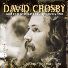 David Crosby -  Live At The Matrix, December 1970
