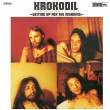 Krokodil - Getting Up For The Morning (remastered)
