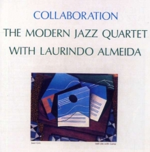 Modern Jazz Quartet - Collaboration With Laurindo Almeida