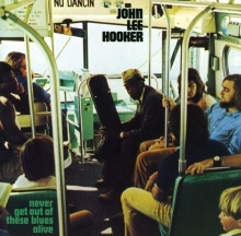 Never get out of these - de John Lee Hooker