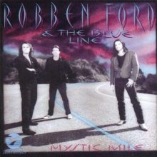 Robben Ford - Mystic Mile