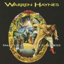 Tales Of Ordinary Madness - de Warren Haynes (Allman Brothers & Gov't Mule)