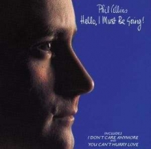 Hello, I Must Be Going - de Phil Collins