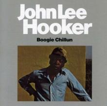 Boogie Chillun - Live in San Francsico 1962 - de John Lee Hooker