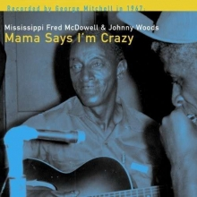 Mama Says I'm Crazy - de Mississippi Fred McDowell
