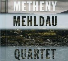 & Brad Mehldau: Quartet - de Pat Metheny