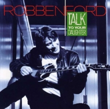 Talk To Your Daughter - de Robben Ford