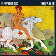 Then Play On - de Fleetwood Mac