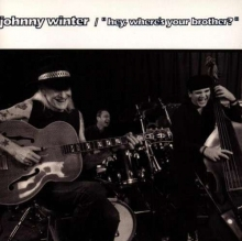 Hey, Where's Your Brother - de Johnny Winter