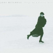 Joni Mitchell - Songs Of A Prairie Girl - The Best Of Joni Mitchell
