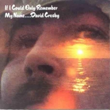 If I Could Only Remember My Name - de David Crosby