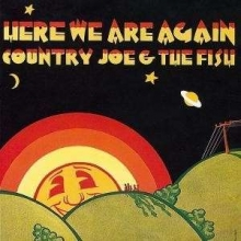 Country Joe & The Fish - Here We Go Again