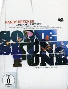 Some Skunk Funk: Live At Leverkusener - de Brecker Brothers