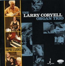 Larry Coryell - Impressions: The New York Sessions