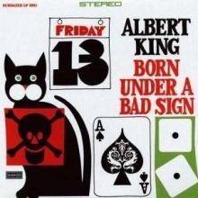 Born Under A Bad Sign - de Albert King