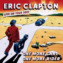 One More Car, One More Rider: Live On Tour 2001 - de Eric Clapton